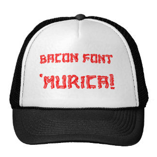 Bacon Font 'Murica! Trucker Hat