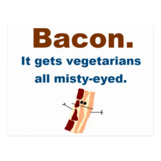 Bacon gets vegetarians misty-eyed postcard