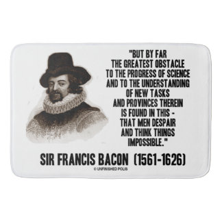 Bacon Greatest Obstacle To Progress Of Science Qte Bath Mat