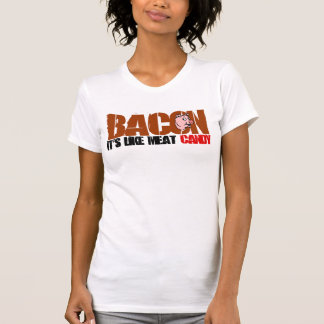 Bacon It's Like Meat Candy Tee Shirts