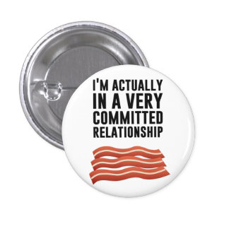 Bacon Love - A Serious Relationship 1 Inch Round Button