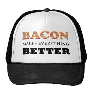 Bacon Makes everything Better hat