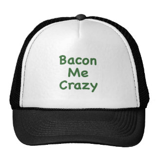 Bacon Me Crazy Hat