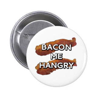 Bacon me Hangry 2 Inch Round Button