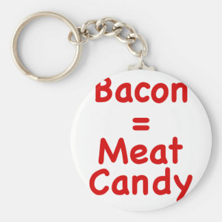 Bacon = Meat Candy Basic Round Button Keychain