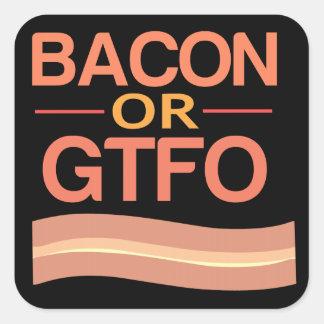 Bacon or GTFO Square Sticker