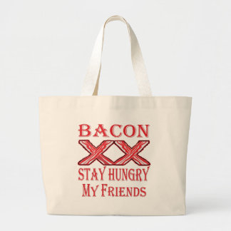 Bacon Stay Hungry My Friends Large Tote Bag