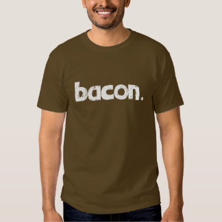Bacon. T Shirts