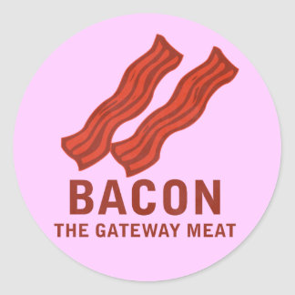 Bacon, The Gateway Meat Round Sticker