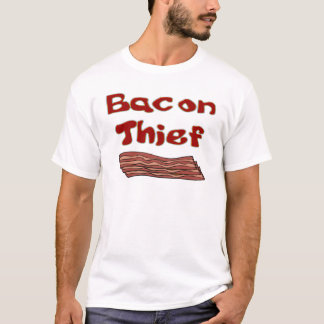bacon thief T-Shirt