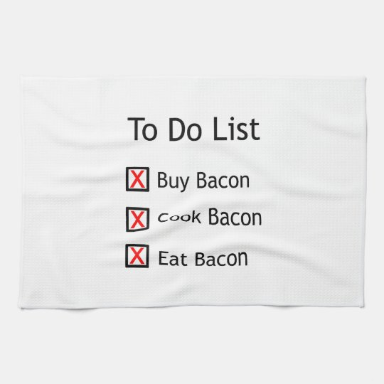 Bacon To Do List Kitchen Towel