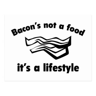 Bacon's not a food it's a lifestyle postcard