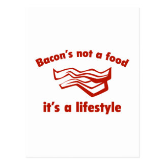 Bacon's not a food it's a lifestyle postcards