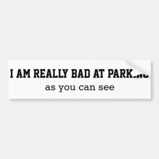 Bad at parking bumper sticker