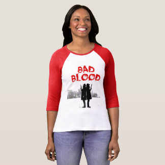 Bad Blood Womens T-Shirt