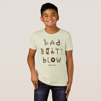 Bad Bolts Blow - Organic T Shirt