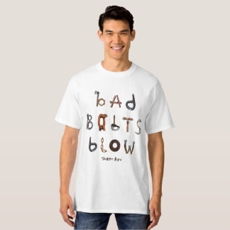 Bad Bolts Blow - Tall Hanes Tee