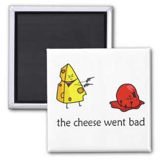 Bad Cheese Magnet