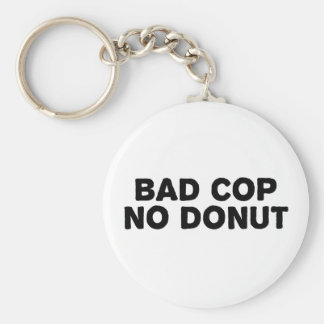 Bad Cop No Donut Keychain