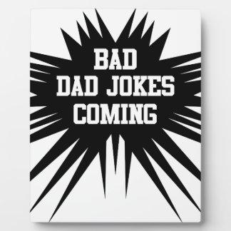 Bad dad jokes coming plaque