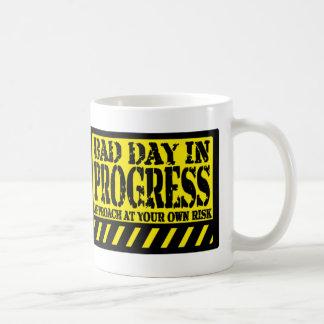 BAD DAY IN PROGRESS COFFEE MUG