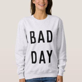 Bad Day Sweatshirt Women