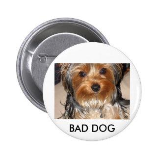 Bad Dog BAD DOG Button