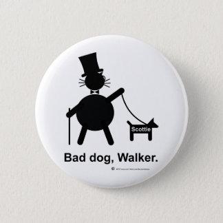 Bad dog walker 2 inch round button