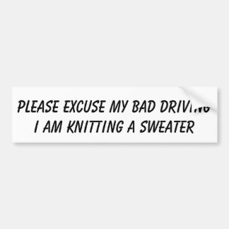 BAD DRIVER - KNITTNG BUMPER STICKER