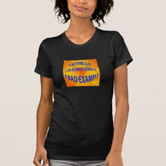 bad_example_t_shirt T-Shirt