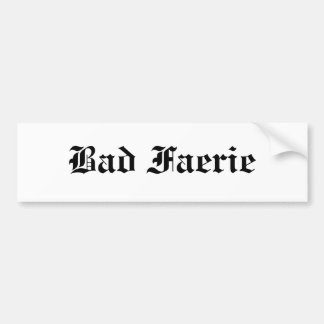 Bad Faerie Bumper Sticker