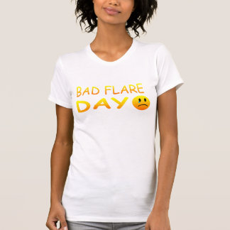 Bad Flare Day/ Good  Day T-Shirt