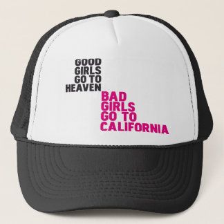 Bad girls go to California Trucker Hat