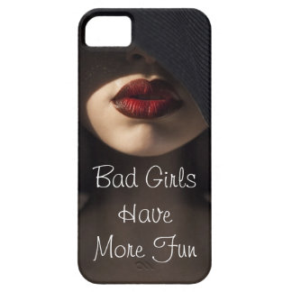 Bad Girls Have More Fun iPhone 5 Covers