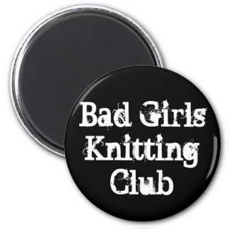 Bad Girls Knitting Club 2 Inch Round Magnet