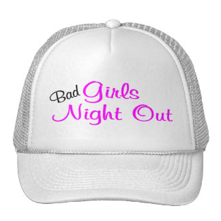Bad Girls Night Out Trucker Hat
