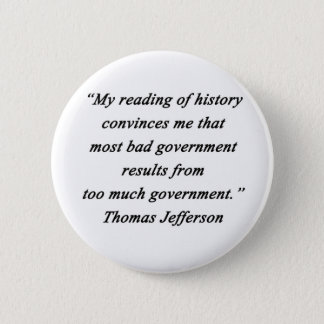 Bad Government - Thomas Jefferson 2 Inch Round Button