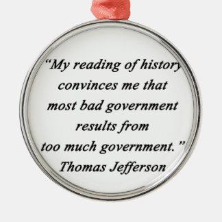 Bad Government - Thomas Jefferson Silver-Colored Round Ornament