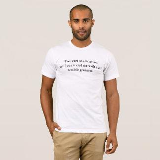 Bad grammar is unattractive. (Light) T-Shirt