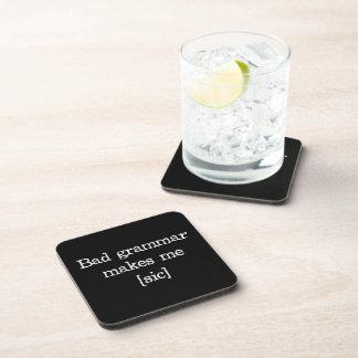 Bad Grammar Makes Me [sic] Drink Coasters