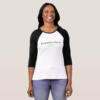 Bad grammar makes me [Sic] (Light) T-Shirt