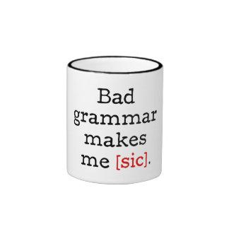 Bad grammar makes me [sic] ringer mug