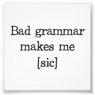 Bad Grammar Makes Me sic Photo