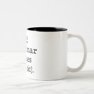 Bad grammar makes me [sic] Two-Tone coffee mug