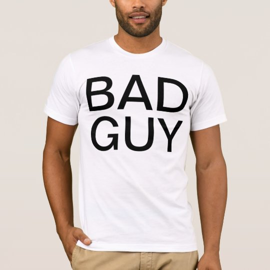 bad guy T-Shirt