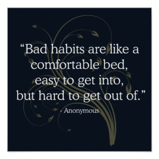 'Bad habits' Quote Poster
