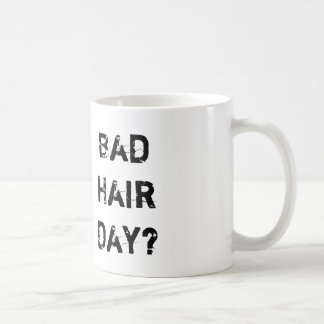 Bad Hair Day? Coffee Mug