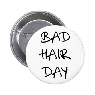 bad hair day word art text design for t-shirt pinback buttons