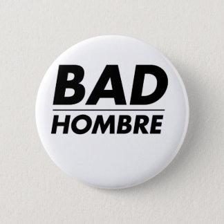 Bad Hombre 2 Inch Round Button