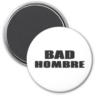 Bad Hombre 3 Inch Round Magnet